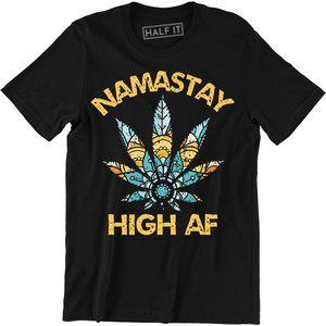 Namastay High AF T-Shirt Namaste Funny Yoga Tee